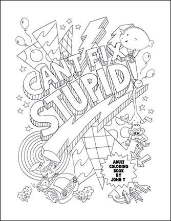 here is a free adult coloring page from cant fix stupid - Free Adult Coloring Books