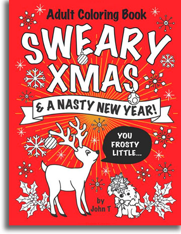 Sweary Xmas & a Nasty New Year Adult Coloring Book